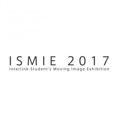 ISMIE|インターリンク:学生映像作品展2017<名古屋会場>