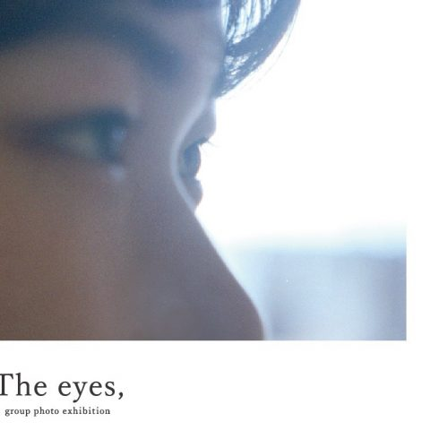 group photo exhibition 「 The eyes, 」